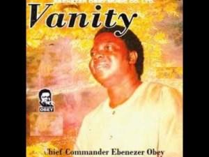 Ebenezer Obey - Vanity Upon Vanity